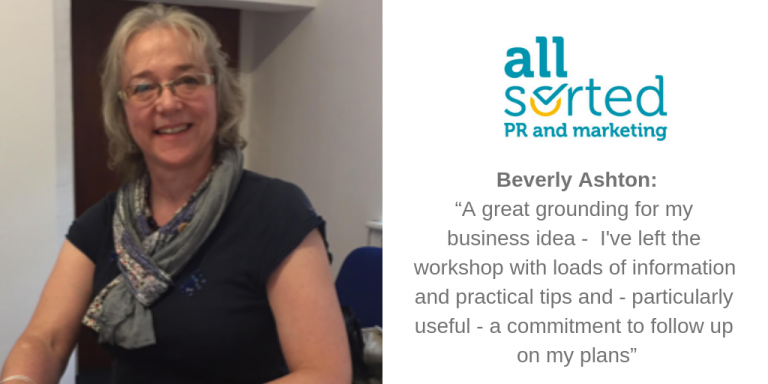 """A great grounding for my business idea - I've left the workshop with loads of information and practical tips and - particularly useful - a commitment to follow up on my plans"""