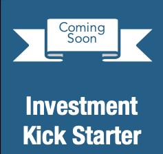 INVESTMENT KICK STARTER