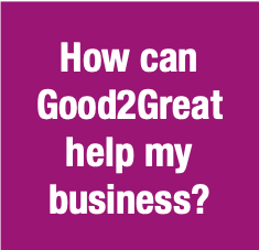 How can Good2Great help my business