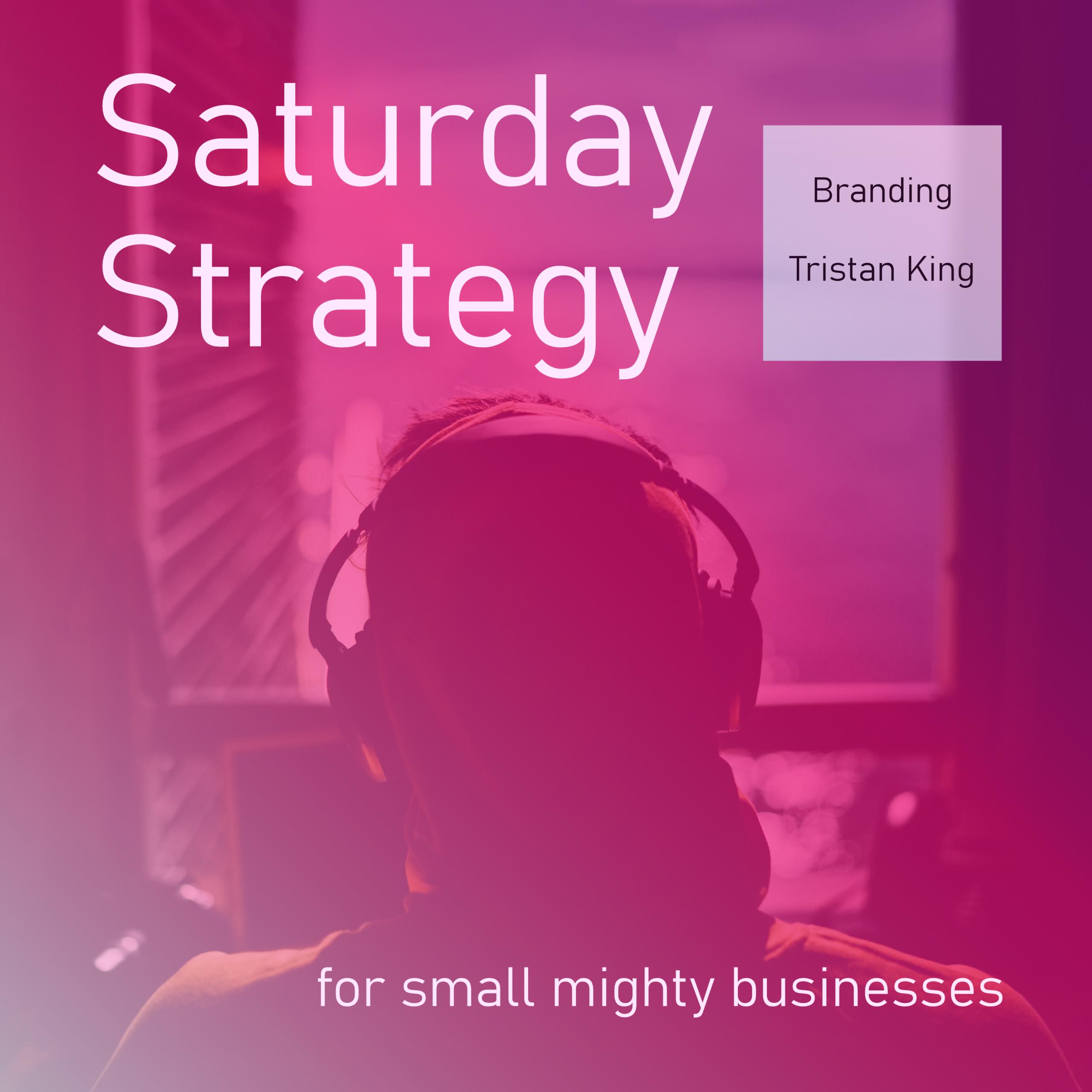 Saturday Strategy Branding Tristan King
